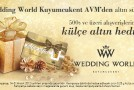 WEDDING WORLD KUYUMCUKENT AVM'DEN HEDİYE
